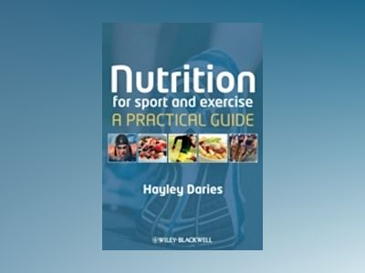 Sports and Exercise Nutrition av Daries