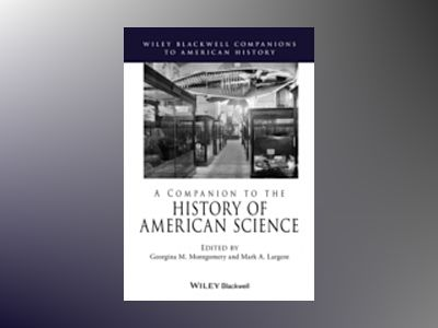 A Companion to the History of American Science av Mark Largent