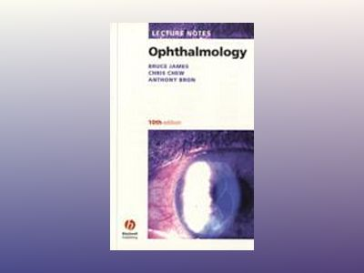 Lecture Notes Ophthalmology, 10th Edition av Bruce James
