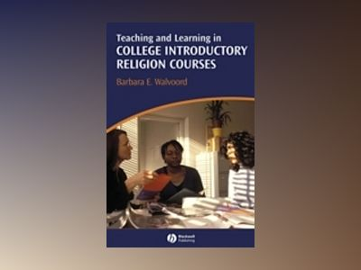 Teaching and Learning in College Introductory Religion Courses av Barbara Walvoord