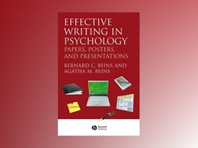 Effective Writing in Psychology: Papers, Posters, and Presentations av Bernard Beins