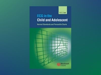 ECG in the Child and Adolescent: Normal Standards and Percentile Charts av Hung-Chi Lue