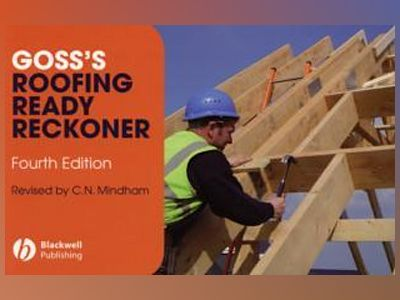 Goss's Roofing Ready Reckoner: Metric Cutting and Sizing Tables for Timber av Chris N. Mindham