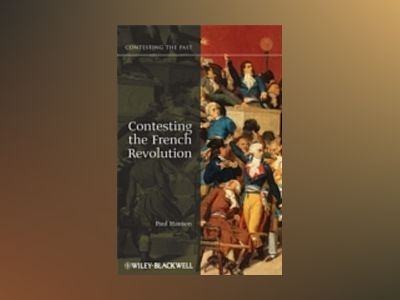 Contesting the French Revolution av Paul Hanson