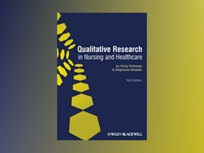 Qualitative Research in Nursing and Healthcare, 3rd Edition av Immy Holloway