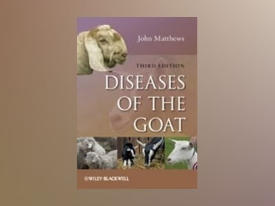 Diseases of the Goat, 3rd Edition av John G. Matthews