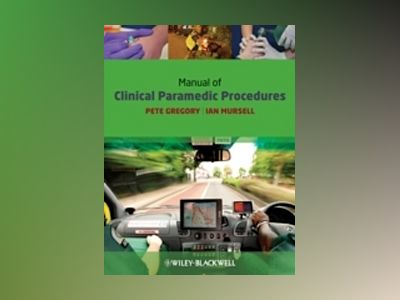 Manual of Clinical Paramedic Procedures av Pete Gregory