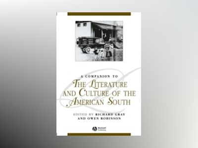 A Companion to the Literature and Culture of the American South av Richard Gray