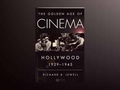 The Golden Age of Cinema: Hollywood, 1929-1945 av Richard Jewell