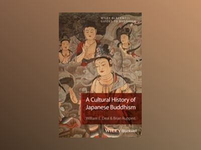 Buddhism in Japan: A Cultural History av William E. Deal