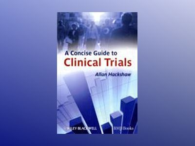 A Concise Guide to Clinical Trials av Allan Hackshaw