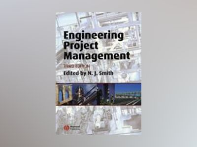Engineering Project Management, 3rd Edition av Nigel J. Smith