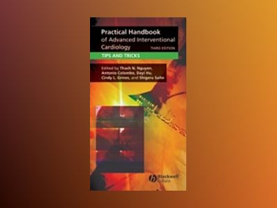 Practical Handbook of Advanced Interventional Cardiology, 3rd Edition av Thach N. Nguyen
