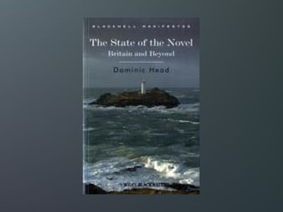 The State of the Novel: Britain and Beyond av Dominic Head