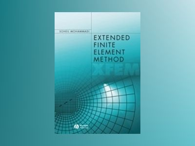 Extended Finite Element Method: for Fracture Analysis of Structures av Soheil Mohammadi