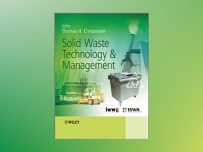 Solid Waste Technology and Management av Thomas Christensen