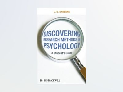 Discovering Research Methods in Psychology: A Student's Guide av L. D. Sanders