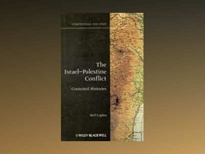The Israel-Palestine Conflict: Contested Histories av Neil Caplan