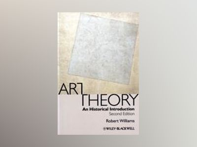 Art Theory: An Historical Introduction, 2nd Edition av Robert Williams