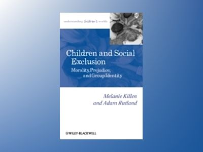 Exclusion and Inclusion in Children's Social Lives av Melanie Killen