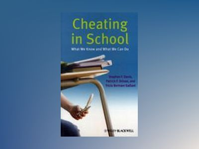 Cheating in School: What We Know and What We Can Do av Stephen F. Davis