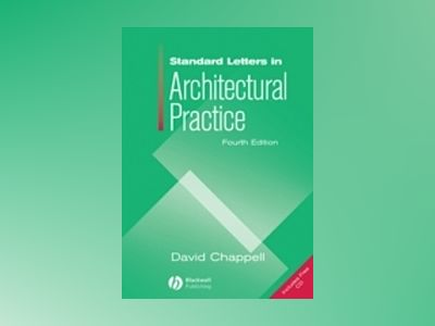 Standard Letters in Architectural Practice, 4th Edition av David Chappell