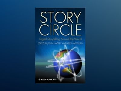 Story Circle: Digital Storytelling Around the World av John Hartley