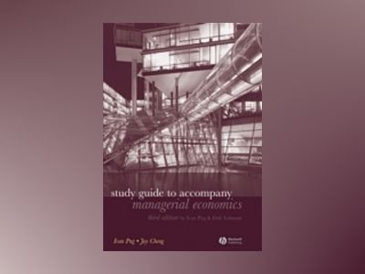 Study Guide to Accompany Managerial Economics, 3rd Edition av Ivan Png