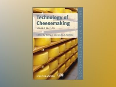 Technology of Cheesemaking, 2nd Edition av Barry A. Law