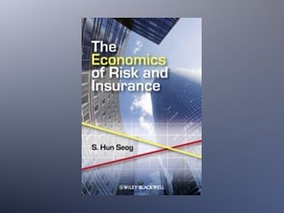 The Economics of Risk and Insurance av S. HunSeog