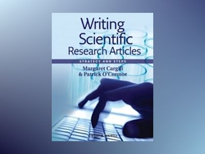 Writing Scientific Research Articles: Strategy and Steps av Margaret Cargill