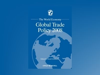 The World Economy: Global Trade Policy 2008 av David Greenaway