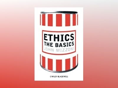 Ethics: The Basics av John Mizzoni