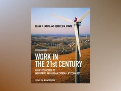 Work in the 21st Century: An Introduction to Industrial and Organizational av Frank J. Landy