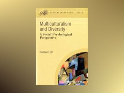 Multiculturalism and Diversity: A Social Psychological Perspective av Bernice Lott