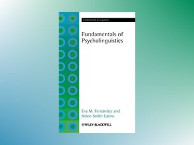 The Fundamentals of Psycholinguistics av Eva M. Fernandez