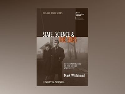 State, Science and the Skies: Governmentalities of the British Atmosphere av Mark Whitehead