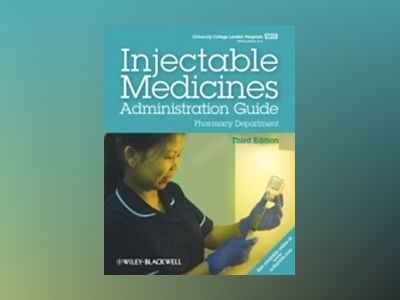 UCL Hospitals Injectable Medicines Administration Guide, 3rd Edition av UCLH Pharmacy Department
