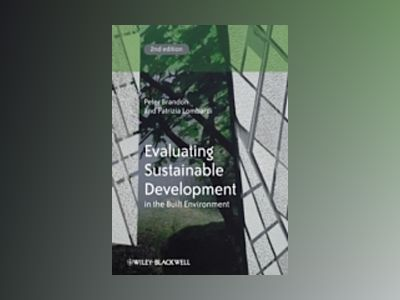 Evaluating Sustainable Development in the Built Environment, 2nd Edition av Peter Brandon