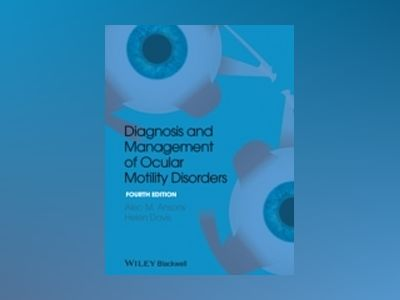 Diagnosis and Management of Ocular Motility Disorders av Alec M. Ansons