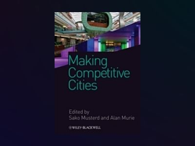 Making Competitive Cities av Sako Musterd