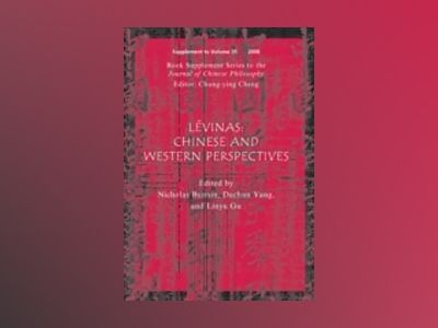 Levinas: Chinese and Western Perspectives, (Book Supplement Series to the J av Nicholas Bunnin