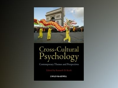 Cross-Cultural Psychology: Contemporary Themes and Perspectives av Kenneth D. Keith