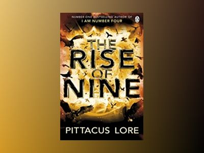 The Rise of Nine av Pittacus Lore