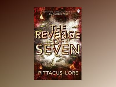 The Revenge of Seven av Pittacus Lore