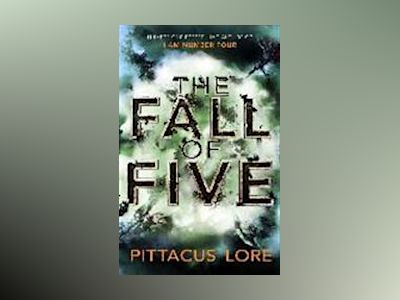 The Fall of Five av Pittacus Lore