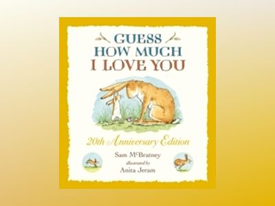 Guess How Much I Love You! 20th Anniversary Edition av Sam McBratney