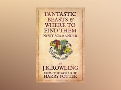 Fantastic Beasts & Where to Find them av J K Rowling