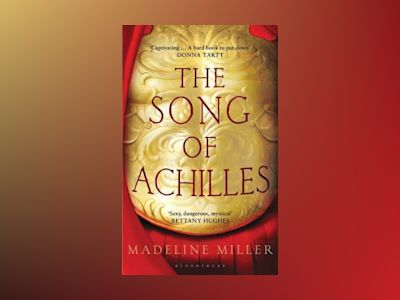 The Songs of Achilles av Madeline Miller