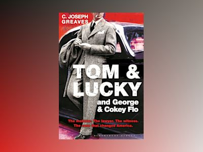 Tom & Lucky (and George & Cokey Flo) av C. Joseph Greaves